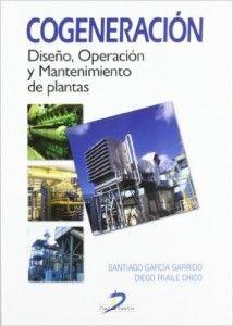 Cogeneración: diseño, operación y mantenimiento de plantas de cogeneración